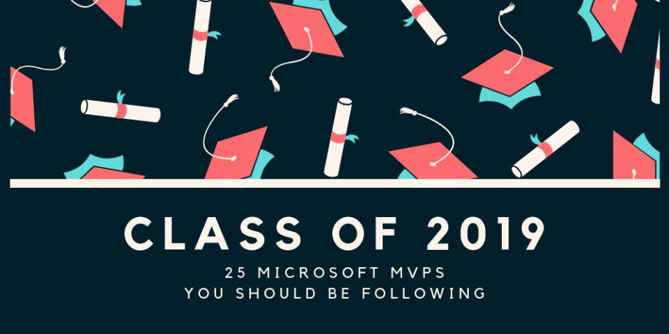 Class of 2019: 25 Microsoft MVPs you should be following